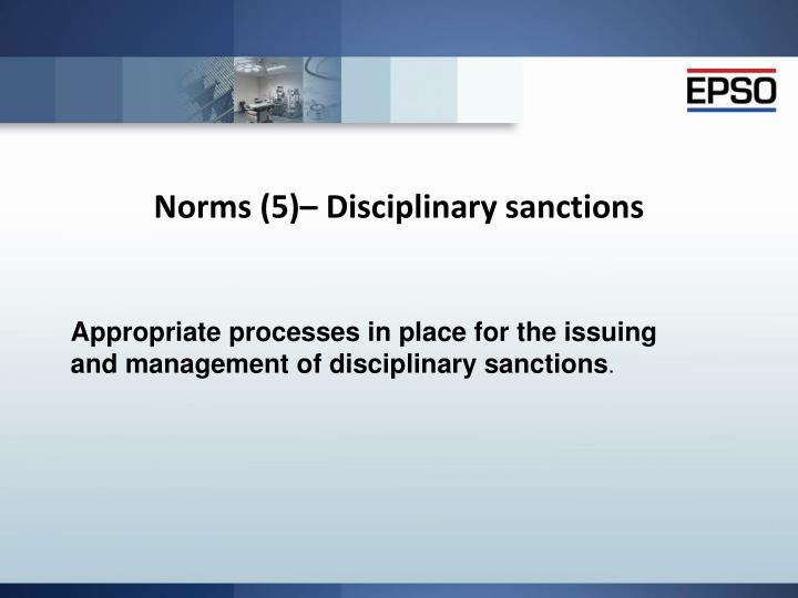 Norms (5)– Disciplinary sanctions