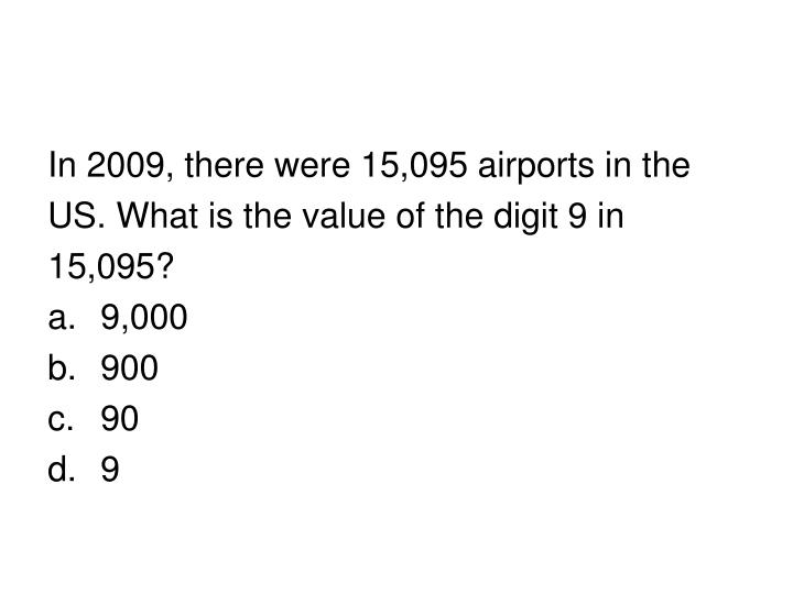 In 2009, there were 15,095 airports in the