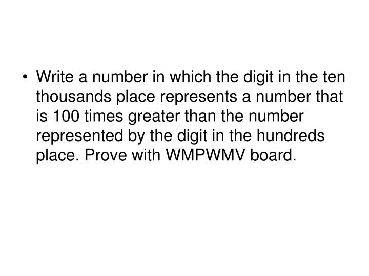 Write a number in which the digit in the ten thousands place represents a number that is 100 times g...