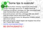 some tips to execute
