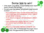 some tips to win1