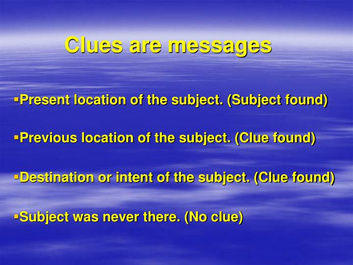 Clues are messages