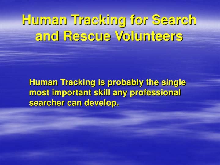 Human Tracking for Search and Rescue Volunteers