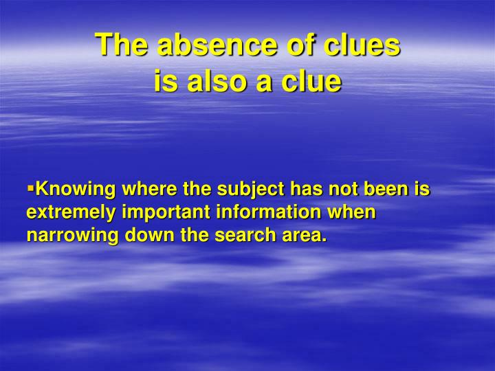 The absence of clues is also a clue
