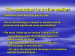 the searcher is a clue seeker