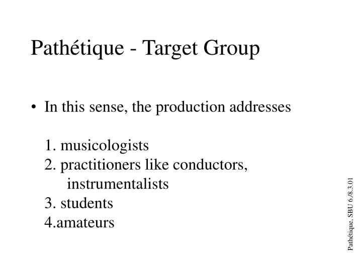 Pathétique - Target Group