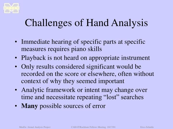 Challenges of Hand Analysis