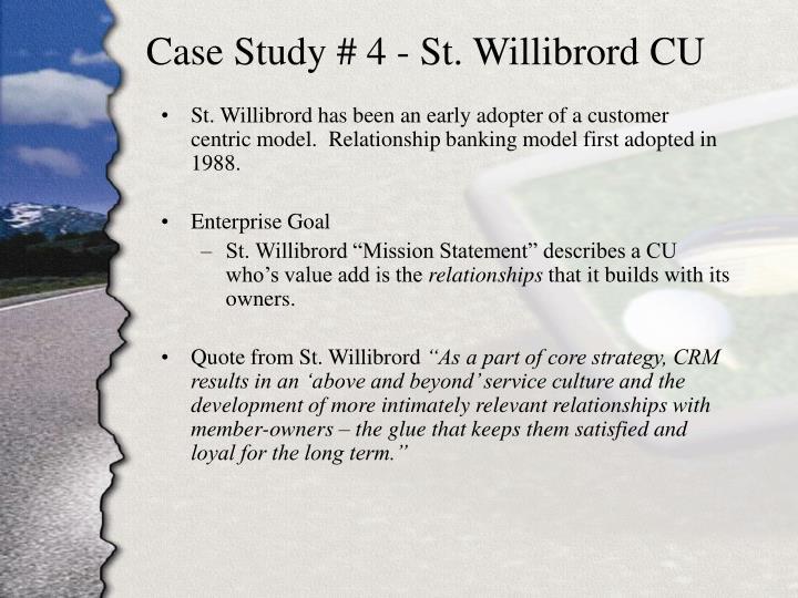 Case Study # 4 - St. Willibrord CU
