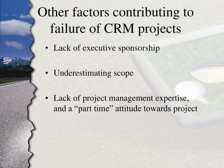 Other factors contributing to failure of CRM projects
