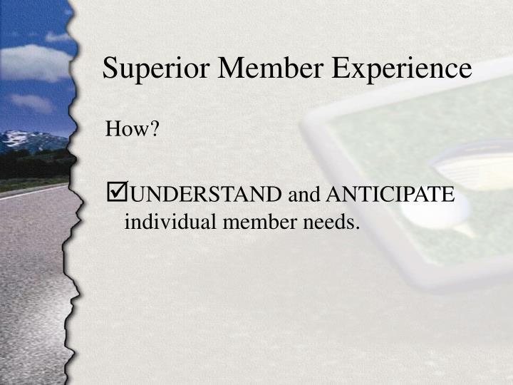 Superior Member Experience