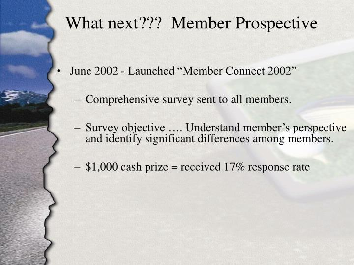 What next???  Member Prospective