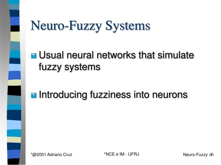 Neuro-Fuzzy Systems