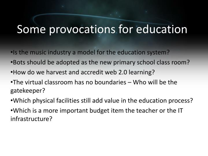 Some provocations for education