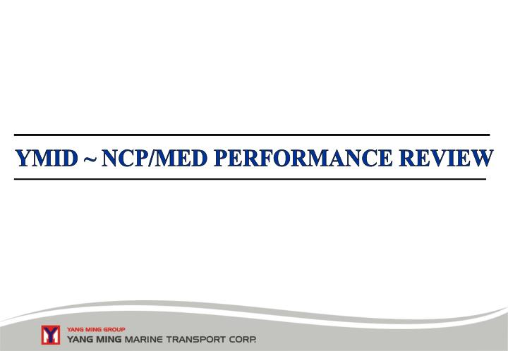 YMID ~ NCP/MED PERFORMANCE REVIEW