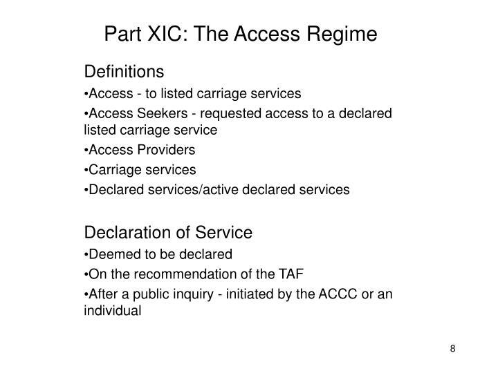 Part XIC: The Access Regime
