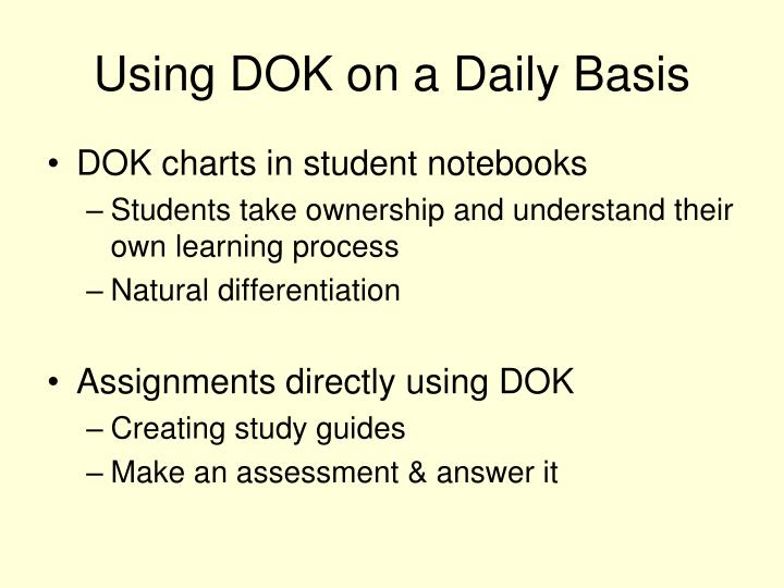 Using DOK on a Daily Basis