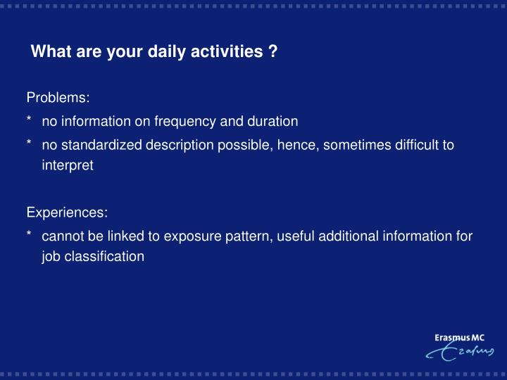 What are your daily activities ?