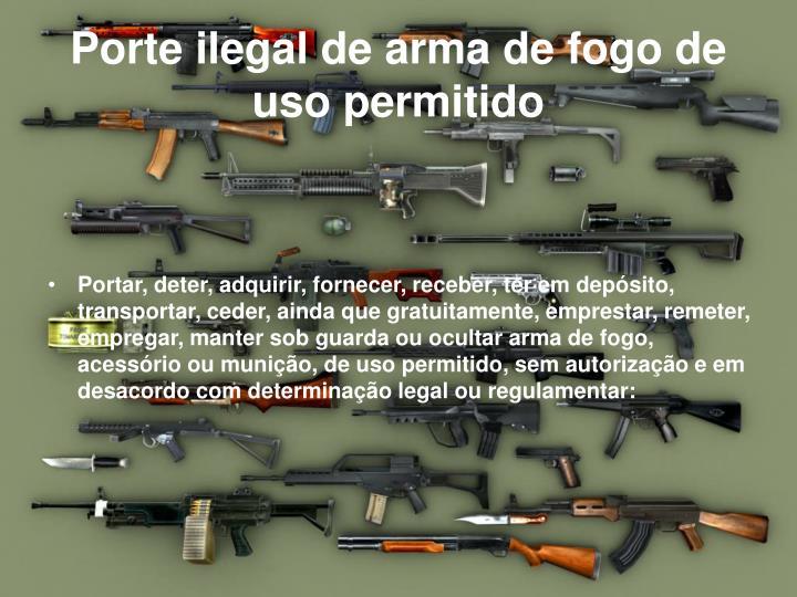 Porte ilegal de arma de fogo de uso permitido