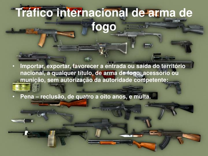 Tráfico internacional de arma de fogo