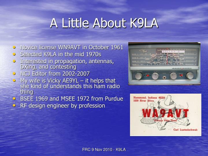 A Little About K9LA