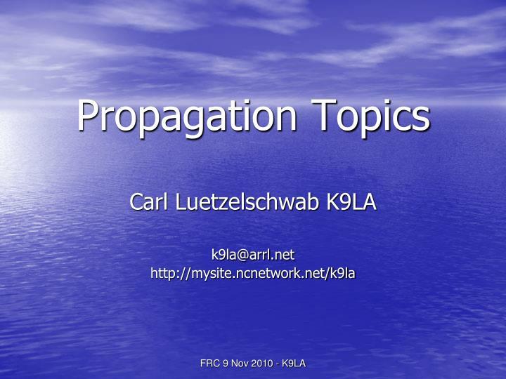 Propagation Topics