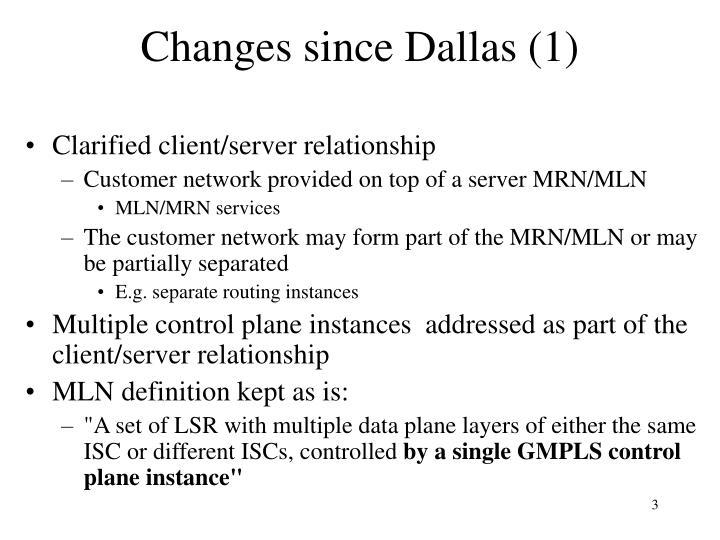 Changes since Dallas (1)