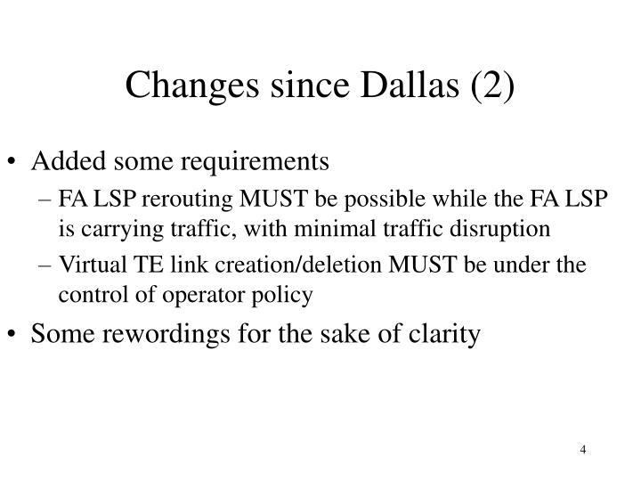 Changes since Dallas (2)