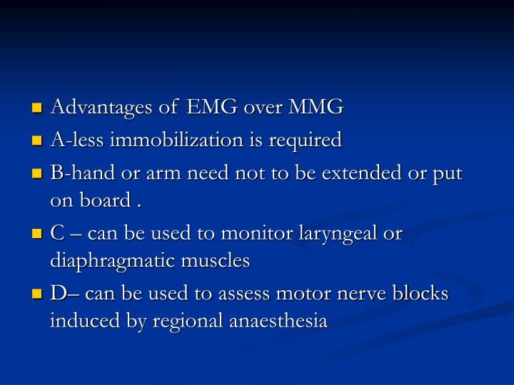 Advantages of EMG over MMG