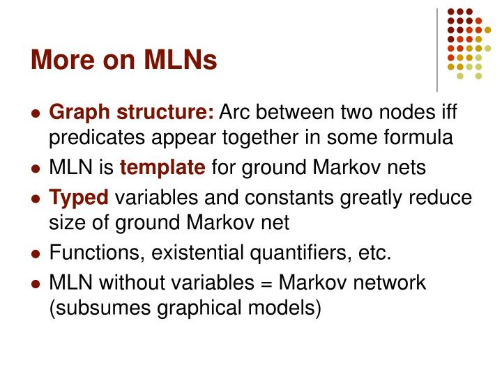More on MLNs