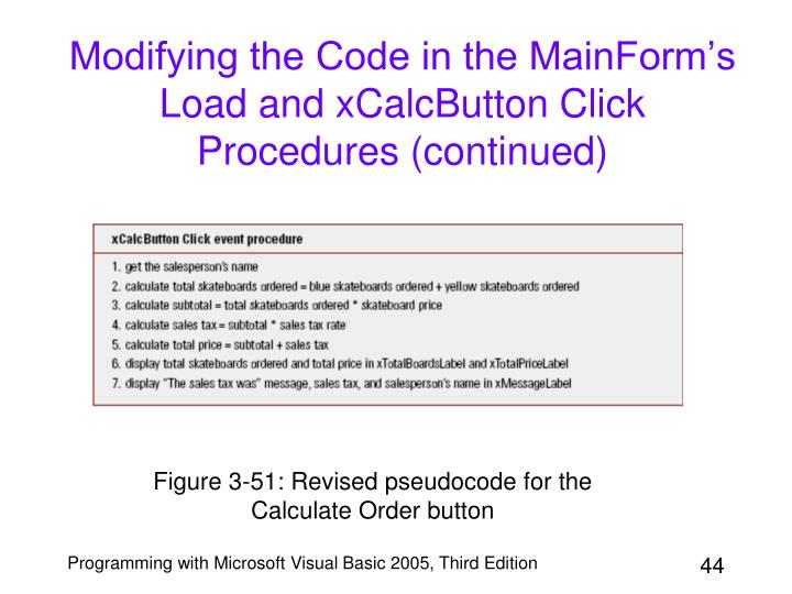 Modifying the Code in the MainForm's Load and xCalcButton Click Procedures (continued)