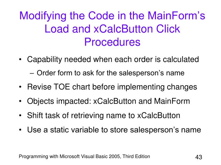 Modifying the Code in the MainForm's Load and xCalcButton Click Procedures