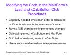 modifying the code in the mainform s load and xcalcbutton click procedures
