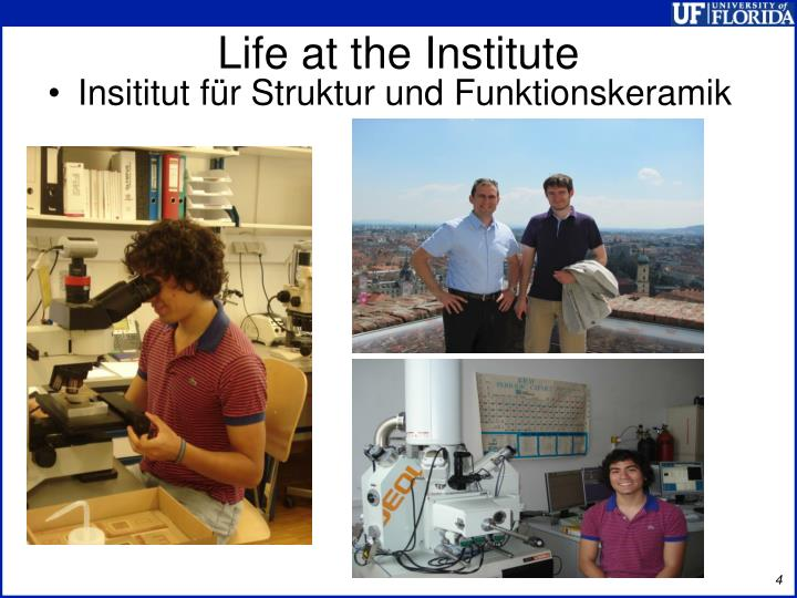 Life at the Institute