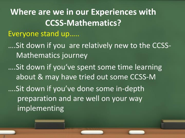 Where are we in our Experiences with CCSS-Mathematics?