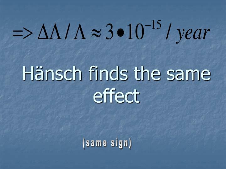 Hänsch finds the same effect