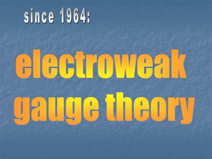 since 1964: