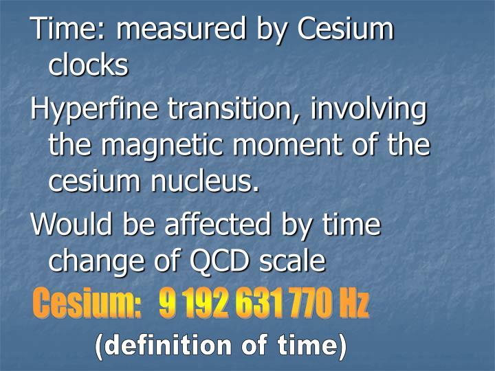 Time: measured by Cesium clocks