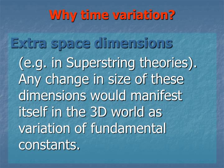 Why time variation?