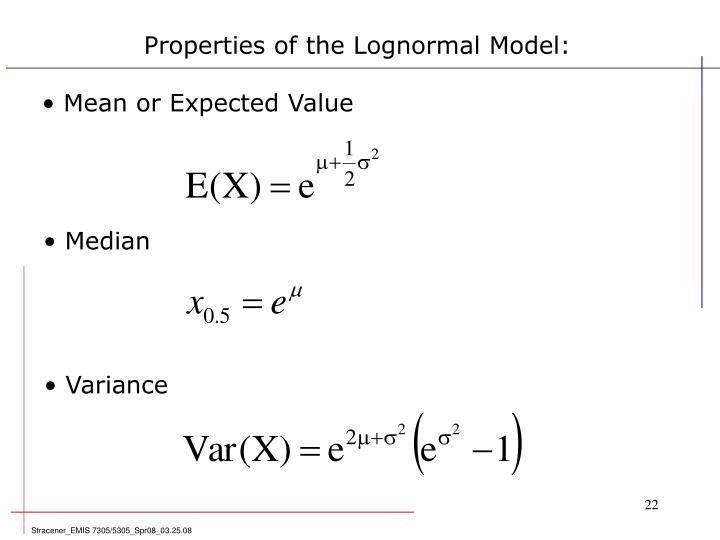 Properties of the Lognormal Model: