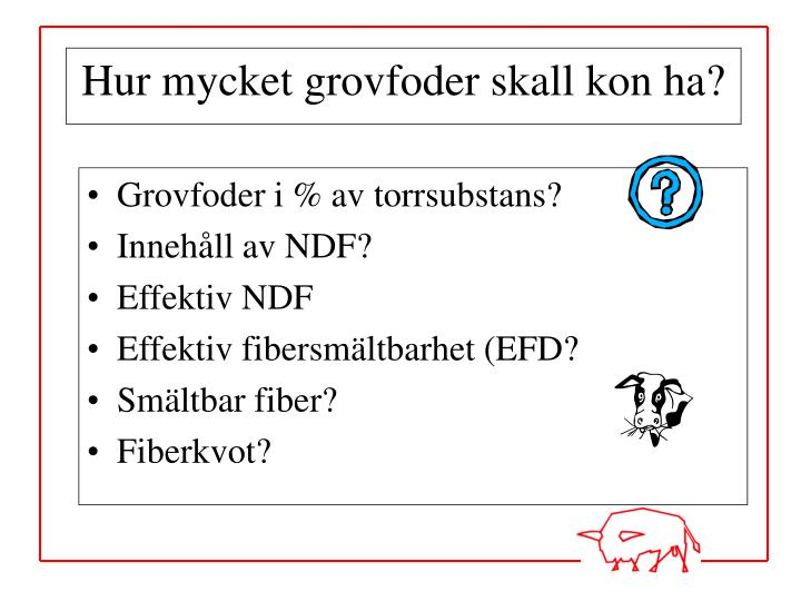 Grovfoder i % av torrsubstans?