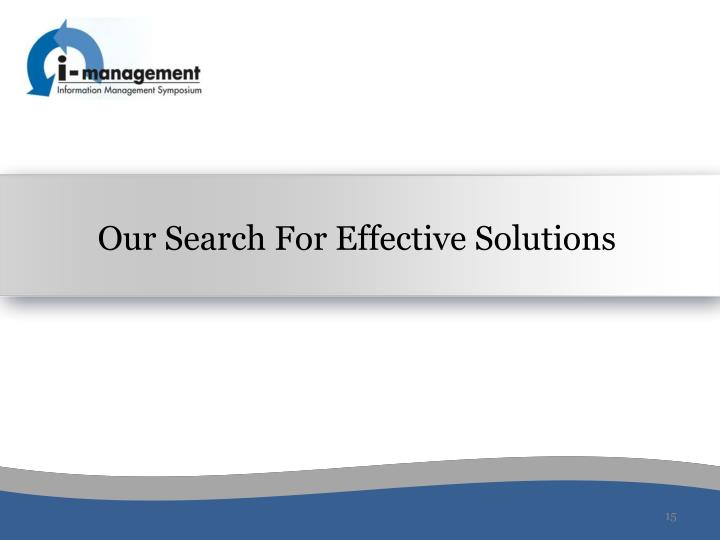 Our Search For Effective Solutions