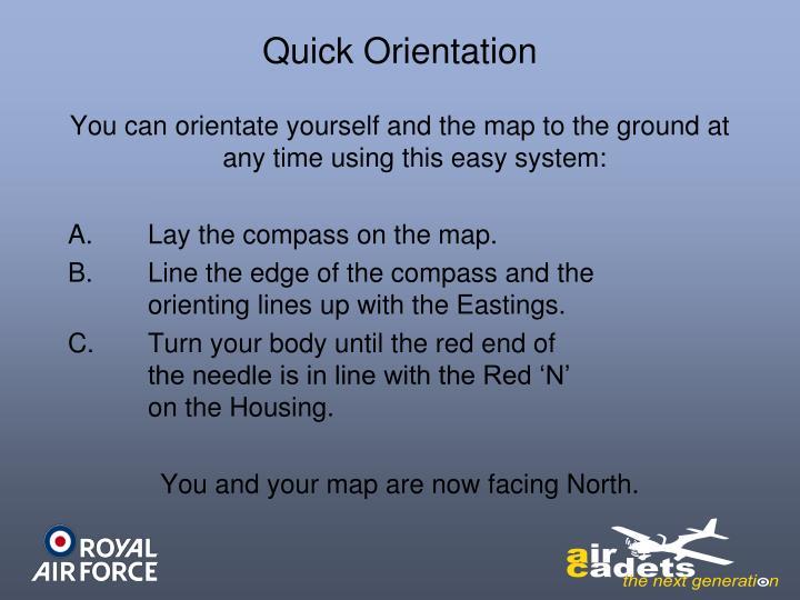 Quick Orientation