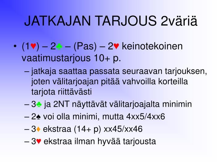 JATKAJAN TARJOUS 2väriä