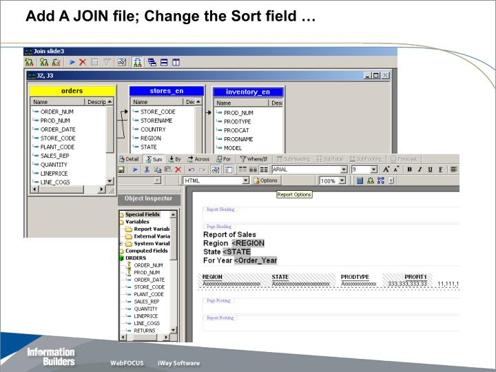 Add A JOIN file; Change the Sort field …
