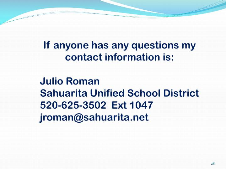 If anyone has any questions my contact information is: