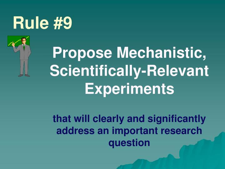 Propose Mechanistic, Scientifically-Relevant Experiments