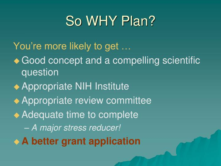 So WHY Plan?