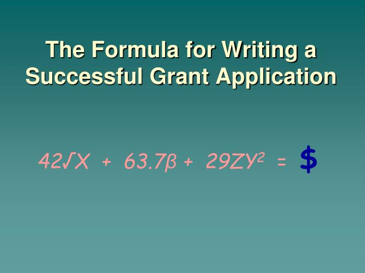 The Formula for Writing a Successful Grant Application