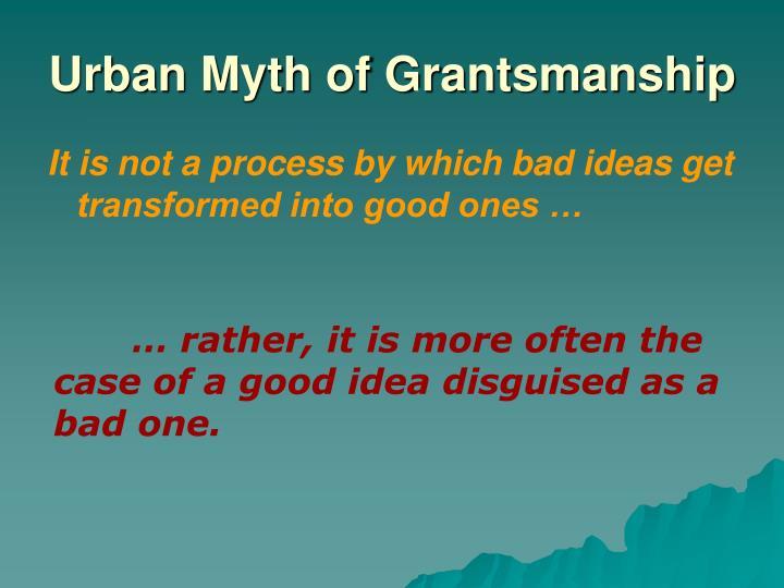 Urban Myth of Grantsmanship