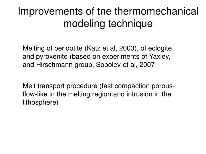 Improvements of tne thermomechanical modeling technique